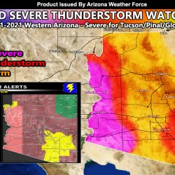 Enhanced Severe Thunderstorm Watch Issued For Western Arizona, Severe For Tucson, Pinal County, and Globe, Thunderstorm Watch Elsewhere; Flood Risk Models Activated