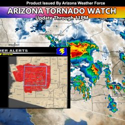 Arizona Tornado Watch Update:  Severe Storms On The Move, Developing Stronger This Afternoon through Evening